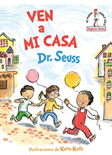 Ven a mi casa (Come Over to My House Spanish Edition) (Beginner Books