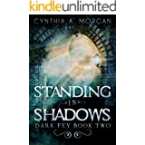 Standing in Shadows: The Strength Of Acceptance (Dark Fey Book 2)