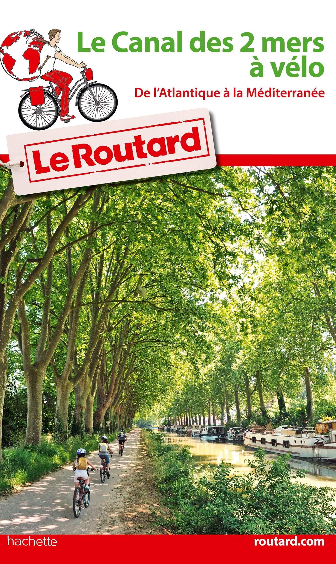 Guide du Routard canal des deux mers à vélo Le Routard: Amazon.es ...