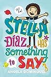 Stella Díaz Has Something to Say (Stella Diaz)