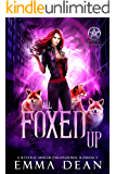 All Foxed Up: A Reverse Harem Shifter Romance (The Chaos of Foxes Book 2)