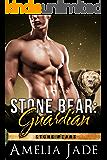 Stone Bear: Guardian (Stone Bears Book 3)