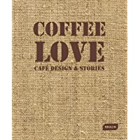 Coffee Love: Café Design & Stories