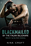 Blackmailed by the Italian Billionaire (Entangled Indulgence)