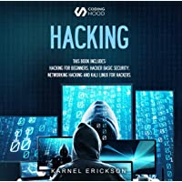 Hacking: 4 Books in 1: Hacking for Beginners, Hacker Basic Security, Networking Hacking, Kali Linux for Hackers