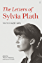 Letters of Sylvia Plath Volume II: 1956 – 1963 (English Edition)