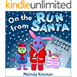 On The Run From Santa: Children's Christmas Book: Fun, Magical Rhyming Bedtime Story - Picture Book / Beginner Reader, with an Important Lesson about Love ... 3-7) (Top of the Wardrobe Gang Picture)