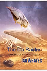 The Ion Raider (The Dark Angels Book 2) Kindle Edition