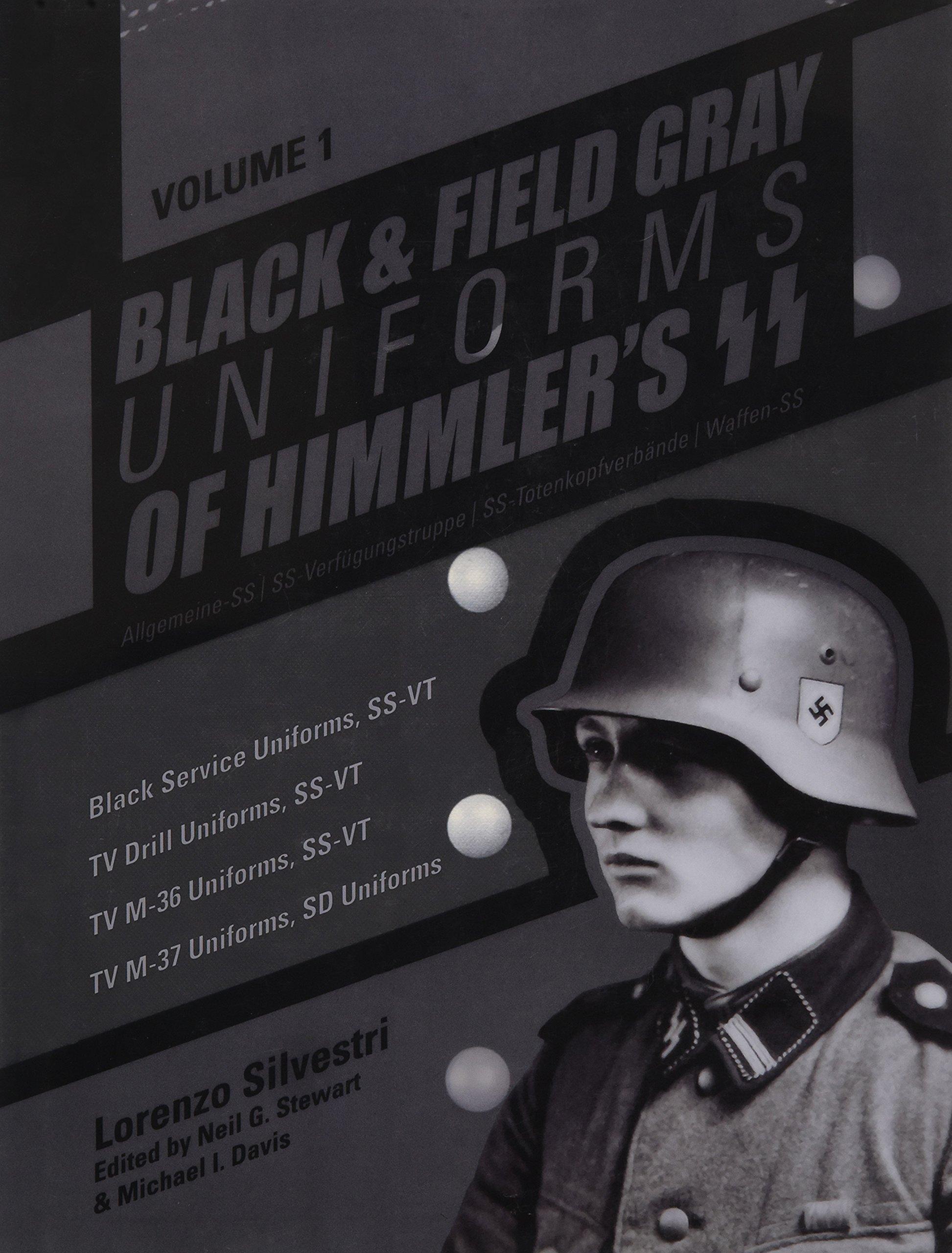 edd00644c9f Black and Field Gray Uniforms of Himmler s SS  Allgemeine- SS