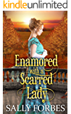 Enamored with a Scarred Lady: A Historical Regency Romance Book