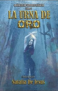 La Urna de Oro: Crónicas de Guerras Mágicas. Libro 3 (Spanish Edition)