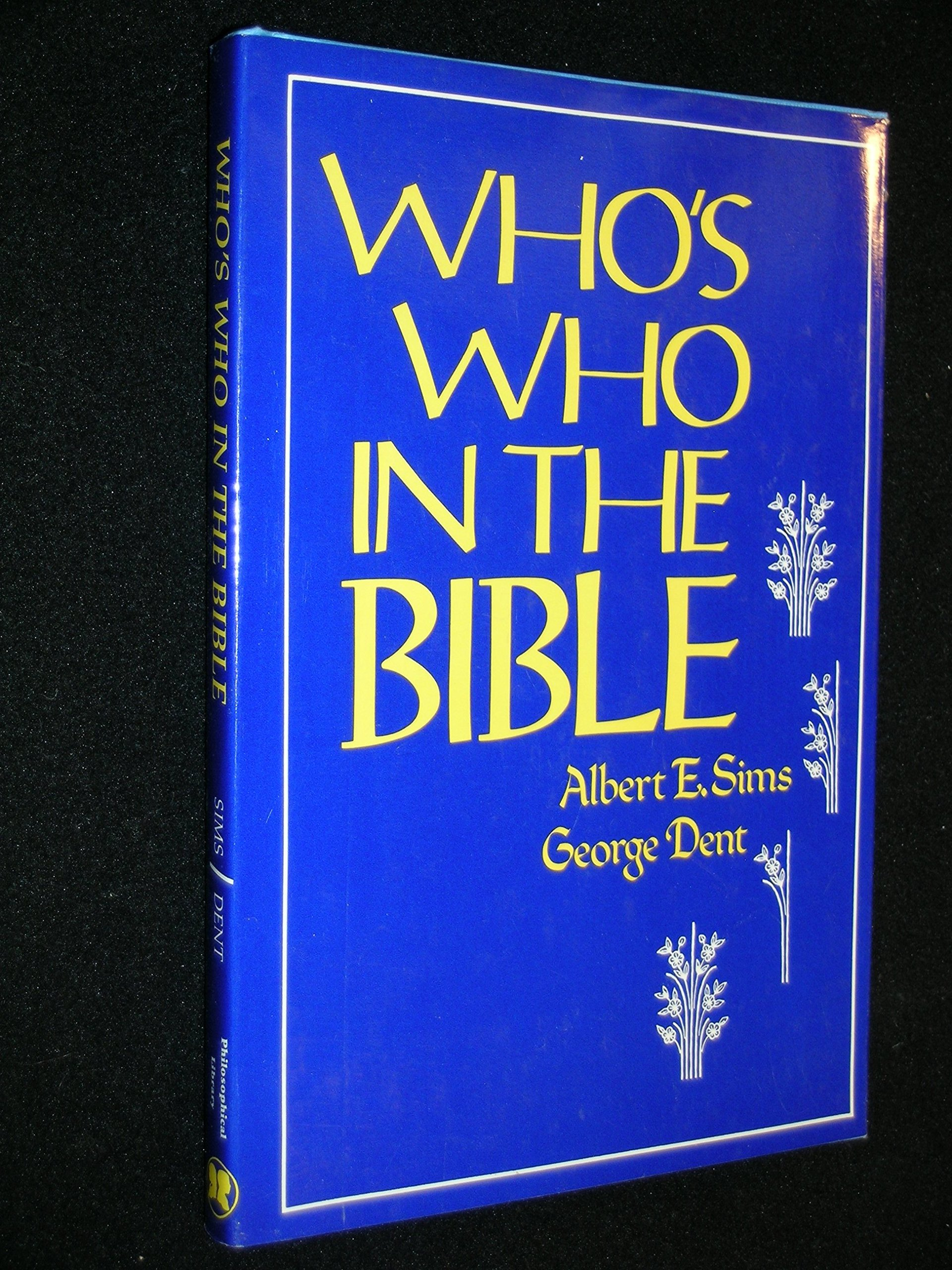 Who's Who in the Bible, Sims, Albert E.; Dent, George