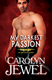My Darkest Passion (My Immortals Book 5)