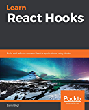 Learn React Hooks: Build and refactor modern React.js applications using Hooks