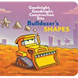 Bulldozer's Shapes: Goodnight, Goodnight, Construction Site (Kids Construction Books, Goodnight Books for Toddlers) (Goodnigh
