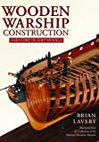 Lavery, B: Wooden Warship Construction