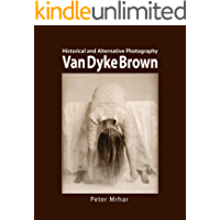 Van Dyke Brown: Historical and Alternative Photography book cover