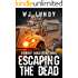 Whiskey Tango Foxtrot Vol 1: Escaping the Dead