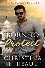 Born To Protect (Elite Force Security Book 1) Kindle Edition