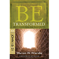 Be Transformed (John 13-21): Christ's Triumph Means Your Transformation (The BE Series Commentary) (English Edition)