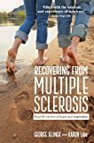 Recovering From Multiple Sclerosis: Real life stories of hope and inspiration (English Edition)