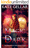 Magic Dark: Reverse Harem Paranormal Romance (Irish Rogue Series Book 3)