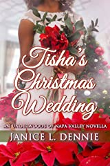 Tisha's Christmas Wedding (The Underwoods of Napa Valley) Kindle Edition