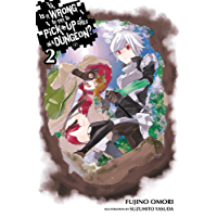 Is It Wrong to Try to Pick Up Girls in a Dungeon?, Vol. 2 (light novel) (English Edition)