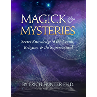 Magick & Mysteries: Secret Knowledge of the Occult, Religion, & the Supernatural (English Edition)