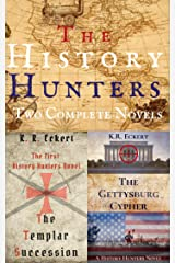 The History Hunters: Two Complete Novels, The Templar Succession and The Gettysburg Cypher Kindle Edition