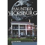 Haunted Vicksburg (Haunted America)