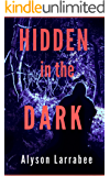 Hidden in the Dark (Harper Flagg Book 1)