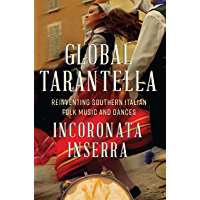 Global Tarantella: Reinventing Southern Italian Folk Music and Dances (Folklore Studies in Multicultural World) book cover