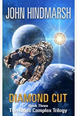 Diamond Cut: Book Three in The Glass Complex Trilogy Kindle Edition