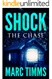 SHOCK: The Chase - A Gripping Mystery Suspense Thriller (Book 3 of 5)