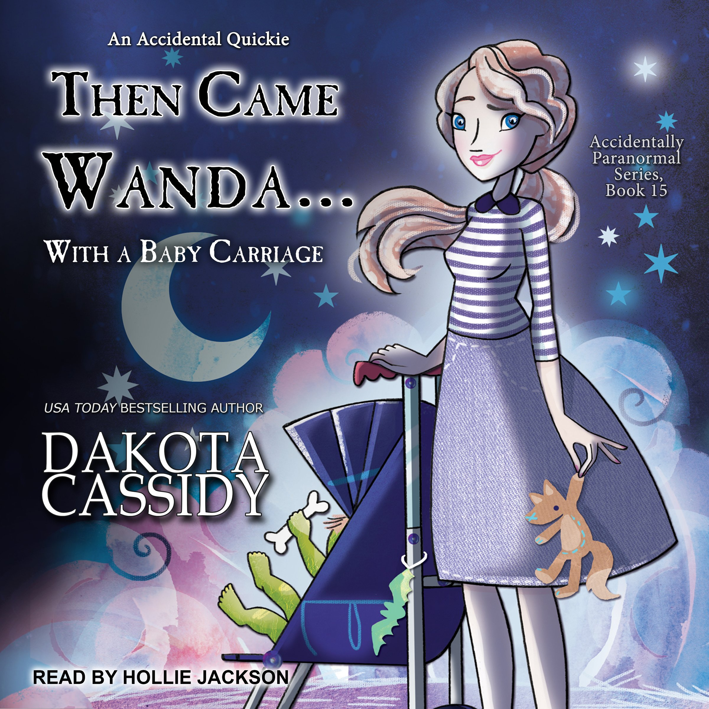 Then Came Wanda.with a Baby Carriage: Accidentally Paranormal Series, Book 15