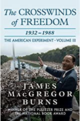 The Crosswinds of Freedom, 1932–1988 (The American Experiment Book 3) Kindle Edition