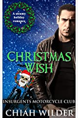 Christmas Wish: Insurgents Motorcycle Club (Insurgents MC Romance Book 12) Kindle Edition