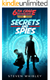 Secrets and Spies: 6th Grade Revengers Book 6