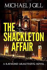 The Shackleton Affair - Book Viral Award Shortlisted 2015 (A Raymond Armstrong Novel 2) Kindle Edition