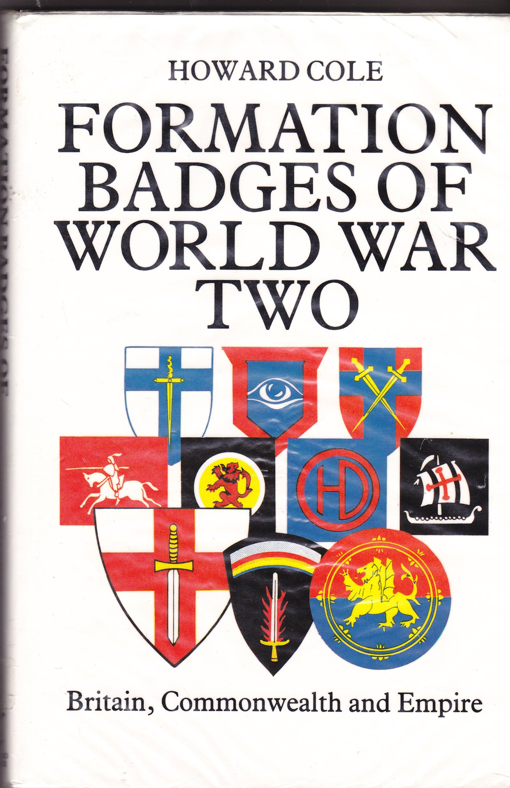 Formation Badges of World War Two: Britain, Commonwealth and Empire