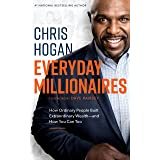 Everyday Millionaires: How Ordinary People Built Extraordinary Wealth—and How You Can Too
