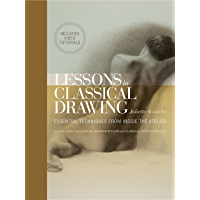Lessons in Classical Drawing (Enhanced Edition): Essential Techniques from Inside the Atelier (English Edition)
