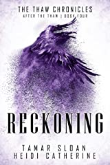 Reckoning: After the Thaw (The Thaw Chronicles Book 4) Kindle Edition