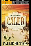 Caleb: The Surprise Brides