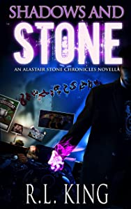 Shadows and Stone: An Alastair Stone Chronicles Novella