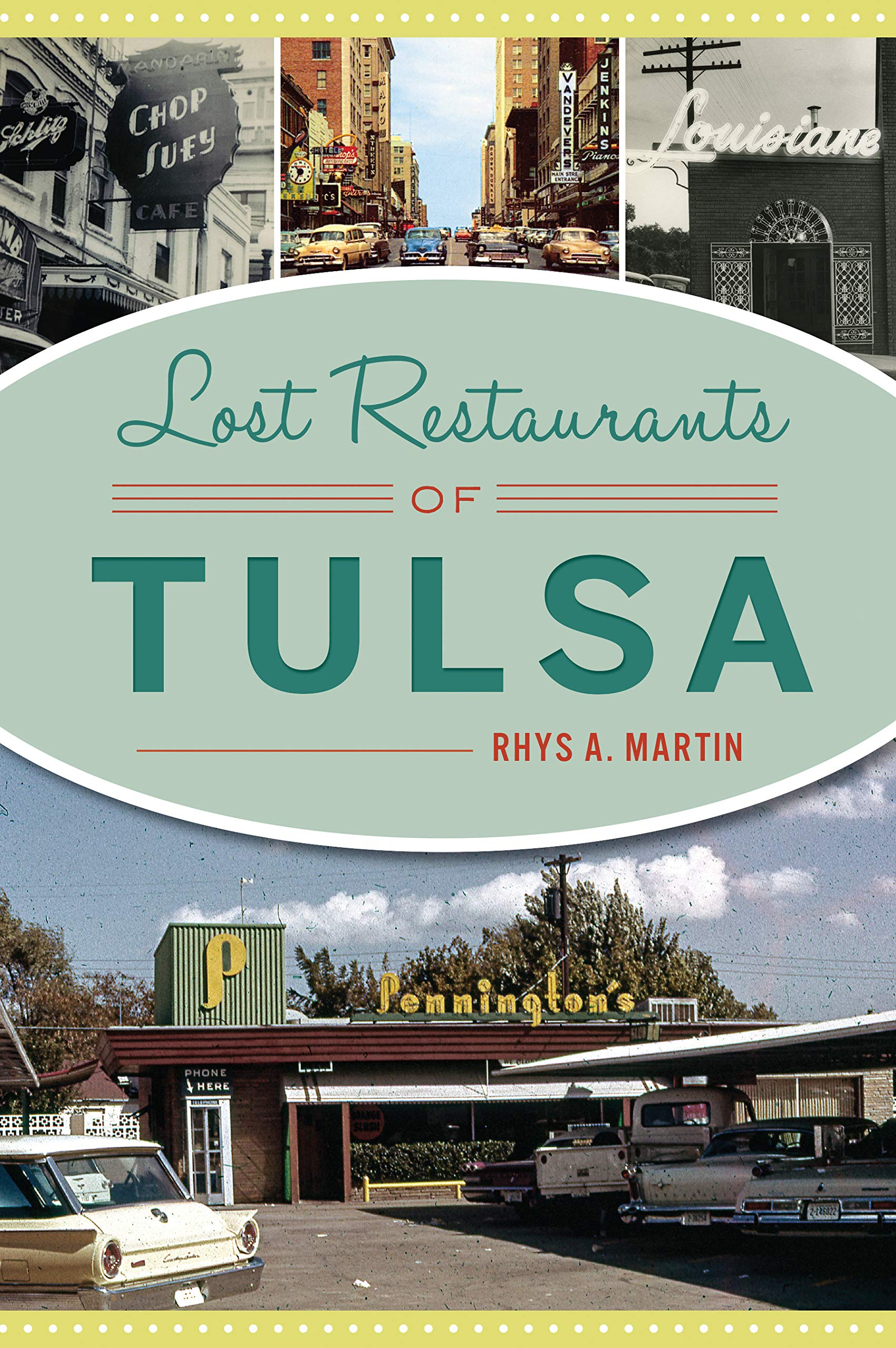 Lost Restaurants Of Tulsa American Palate Rhys A Martin
