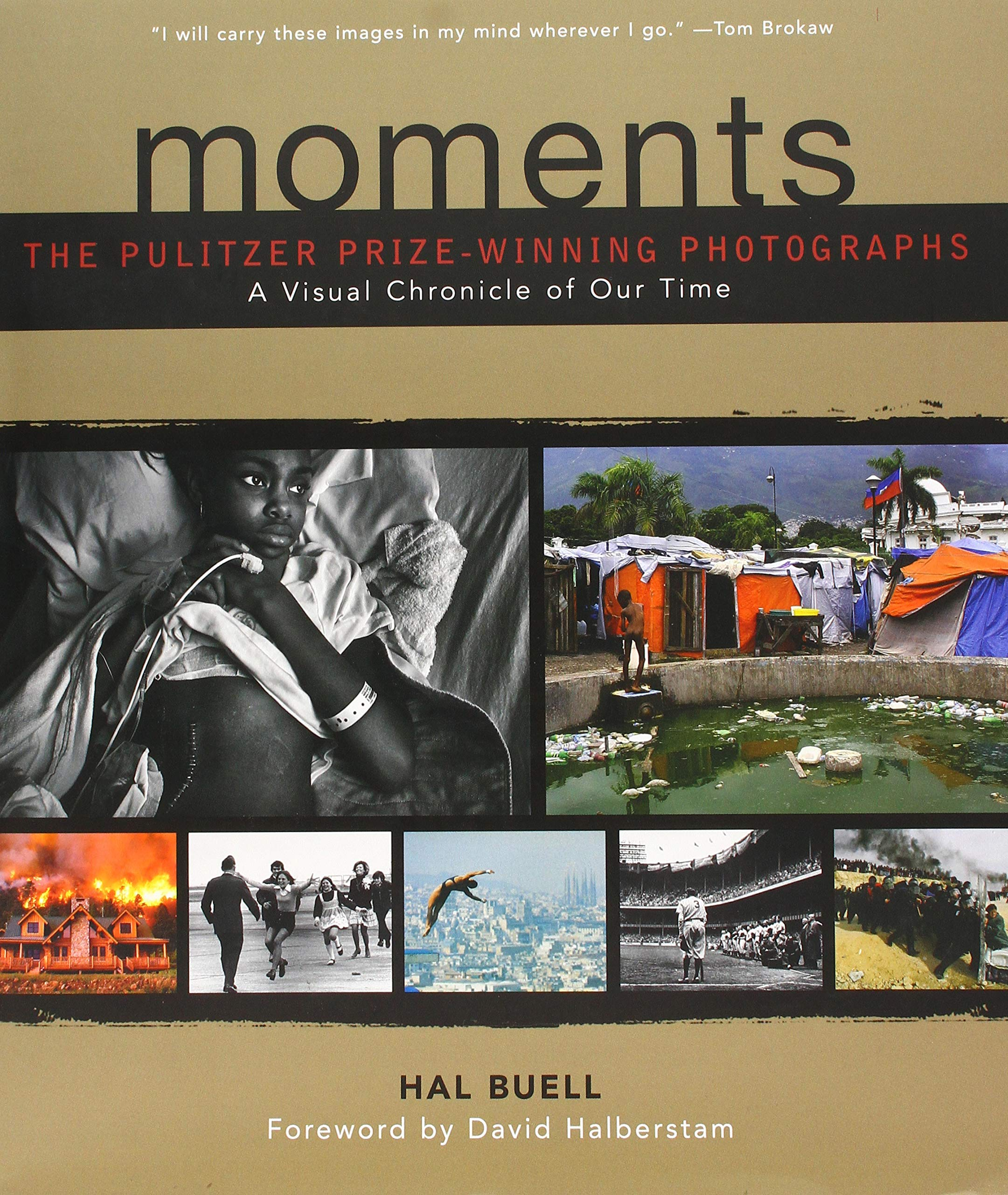Moments  The Pulitzer Prize Winning Photographs