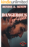 Dangerous To Hold (Special Forces: Operation Alpha)