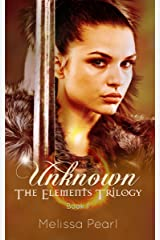 Unknown (The Elements Trilogy Book 1) Kindle Edition